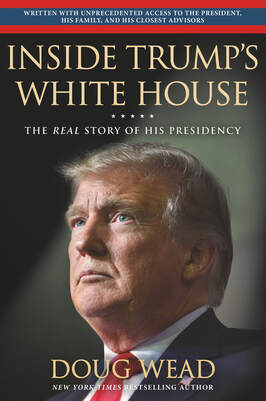 Doug Wead, Cover of New Book, Inside Trump's White House, the real story of his presidency