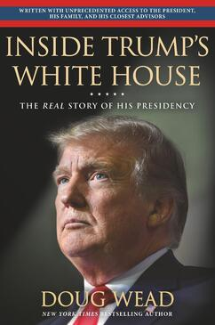 Historian, New York Times Best Selling Author, Doug Wead, Inside Trump's White House